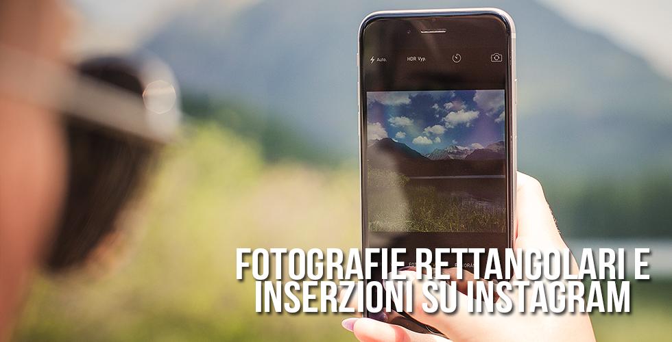 Fotografie rettangolari e inserzioni nei nuovi aggiornamenti Instagram