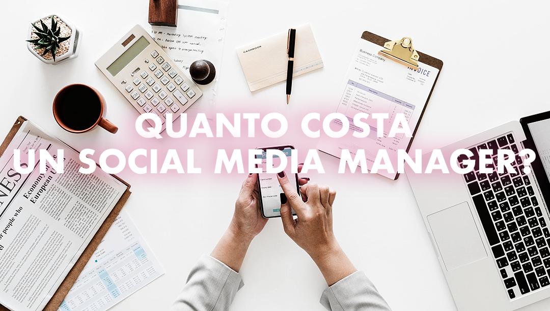 Quanto costa un social media manager?
